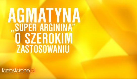 """Agmatyna czyli ,,super arginina"""" o szerokim zastosowaniu"""