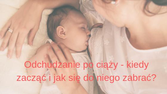 Odchudzanie po ciąży – kiedy zacząć i jak się do niego zabrać?