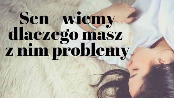 Problemy ze snem – wiemy skąd je masz