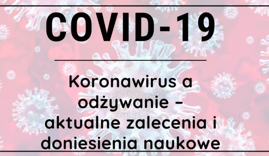 COVID-19 (Koronawirus) odporność a odżywanie – aktualne zalecenia i doniesienia naukowe