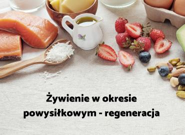 Żywienie w okresie powysiłkowym – regeneracja