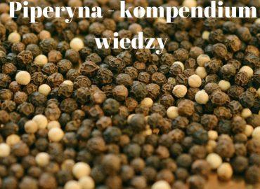 Piperyna – kompendium wiedzy