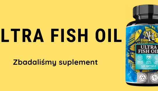 Ultra Fish Oil – zbadaliśmy suplement