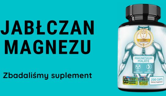 Jabłczan Magnezu (Magnesium Malate) – zbadaliśmy suplement